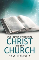 But I Speak Concerning Christ and the Church - eBook