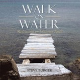 Walk on Water: Meditations on Christian Faith - eBook