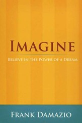 Imagine, Believe in the Power of a Dream