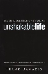 Seven Declarations for an Unshakable Life, Embracing Every Day with Passion and Confidence