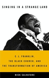 Singing in a Strange Land: C. L. Franklin, the Black Church, and the Transformation of America - eBook