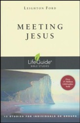 Meeting Jesus LifeGuide Topical Bible Studies
