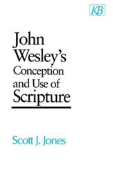 John Wesley's Conception and Use of Scripture - eBook