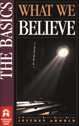 What We Believe: The Basics (Study of the Apostle's Creed)