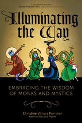 Illuminating the Way: Embracing the Wisdom of Monks and Mystics - eBook