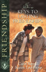 Six Keys to Lasting Friendships