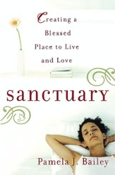 Sanctuary: Creating a Blessed Place to Live and Love - eBook