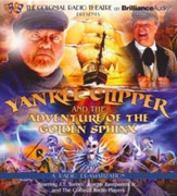 Yankee Clipper and the Adventure of the Golden Sphinx: A Radio Dramatization on CD