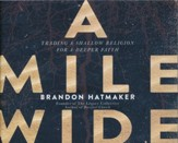 A Mile Wide: Trading a Shallow Religion for a Deeper Faith - unabridged audio book on CD