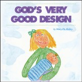 God's Very Good Design  - Slightly Imperfect