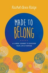 Made to Belong: A 6-Week Journey to Discover Your Life's Purpose - eBook