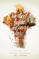 We Died Before We Came Here: A True Story of Sacrifice and Hope - eBook