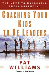 Coaching Your Kids to Be Leaders: The Keys to Unlocking Their Potential - eBook