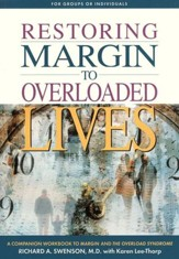 Restoring Margin to Overloaded Lives: A Companion Workbook to Margin