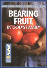 Bearing Fruit in God's Family: #3