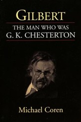 Gilbert: The Man Who Was G.K. Chesterton
