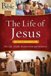 The Life of Jesus: Matthew through John - eBook