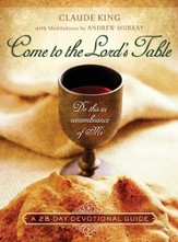 Come to the Lord's Table: A 28-Day Devotional Guide