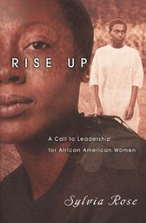 Rise Up: A Call to Leadership for African American Women