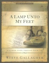 A Lamp Unto My Feet, A 12 Week Study Through Psalm 119