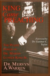 King Came Preaching: The Pulpit Power of Dr. Martin Luther King Jr.