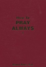 How To Pray Always