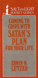 Coming to Grips with Satan's Plan For Your Life / Digital original - eBook