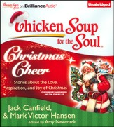 Chicken Soup for the Soul: Christmas Cheer: 101 Stories about the Love, Inspiration, and Joy of Christmas - Unabridged Audiobook on CD