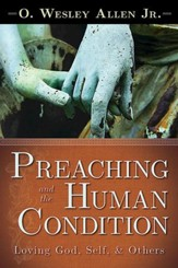 Preaching and the Human Condition: Loving God, Self, & Others - eBook