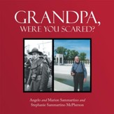 Grandpa, Were You Scared? - eBook