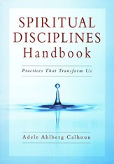 Spiritual Disciplines Handbook: Practices That Transform Us - PDF Download [Download]