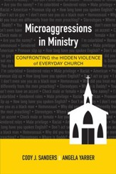 Microaggressions in Ministry: Confronting the Hidden Violence of Everyday Church - eBook