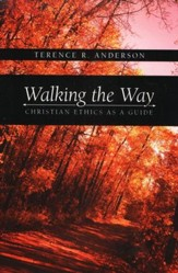 Walking the Way: Christian Ethics as a Guide