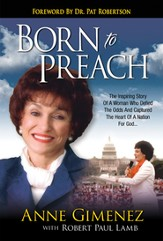 Born to Preach: The Inspiring Story of a Woman Who   Defied the Odds and Captured the Heart of a Nation