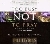 Too Busy Not to Pray Audio Book: Slowing Down to Be with God - abridged audiobook on CD
