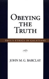 Obeying the Truth: Paul's Ethics in Galatians