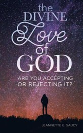 The Divine Love of God: Are You Accepting or Rejecting It? - eBook