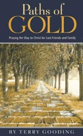 Paths of Gold: Praying the Way to Christ for Lost Friends and Family