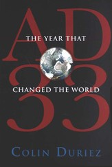 A.D. 33: The Year That Changed the World
