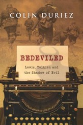 Bedeviled: Lewis, Tolkien and the Shadow of Evil