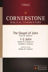 John, 1-3 John: NLT Cornerstone Biblical Commentary Volume 13