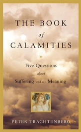 The Book of Calamities: Five Questions About Suffering and Its Meaning - eBook