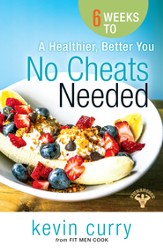 No Cheats Needed: 6 Weeks to a Healthier Better You