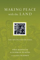 Making Peace with the Land: God's Call to Reconcile with Creation
