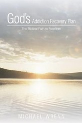 God's Addiction Recovery Plan: The Biblical Path to Freedom - eBook