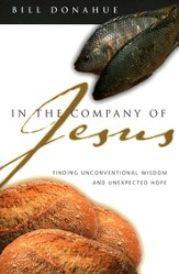 In the Company of Jesus: Finding Unconventional Wisdom and Unexpected Hope