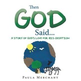 Then God Said...: A Story of God's Love for His Creation - eBook