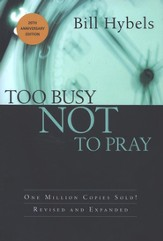 Too Busy Not to Pray, 20th Anniversary Edition- hardcover
