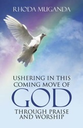 Ushering in This Coming Move of God through Praise and Worship - eBook
