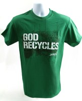 God Recycles, He Made You Out of Dust Shirt, Green, Large